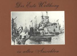 Der Erste Weltkrieg - In alten Ansichten