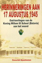 Herinneringen aan 17 augustus 1945 - Oud-leerlingen van de Koning Willem III School (Batavia) aan het woord