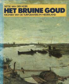 Het bruine goud - Kroniek van de turfgravers in Nederland