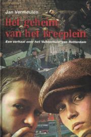Het geheim van het Breeplein - Een verhaal over het 'Achterhuis' van Rotterdam