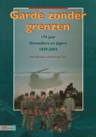 Garde zonder grenzen - 175 jaar Grenadiers en Jagers 1829-2004