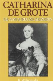 Catharina de Grote - De amoureuze keizerin
