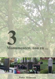 3 Monumenten, nou en ...