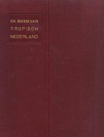 Tropisch Nederland - Indrukken eener reis door Nederlandsch-Indië