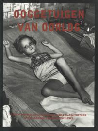Ooggetuigen van oorlog - Zestig verhalen van Nederlandse slachtoffers over Japanse terreur 1942-1945