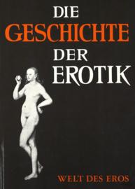 Die Geschichte der Erotik - Welt des Eros, eine Sammlung wissenschaflichter Werke in Wort und Bild