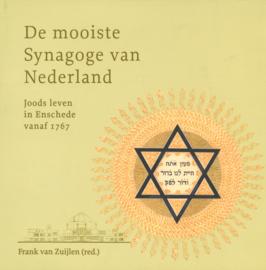 De mooiste Synagoge van Nederland - Joods leven in Enschede vanaf 1767