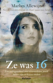 Ze was 16 - Een oorlogsverhaal over voordelen, jezelf durven zijn en keuzes maken