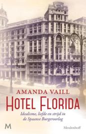 Hotel Florida - Idealisme, liefde en oorlogsjournalistiek in de Spaanse Burgeroorlog