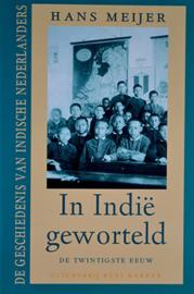 In Indië geworteld - De geschiedenis van de Indische Nederlanders