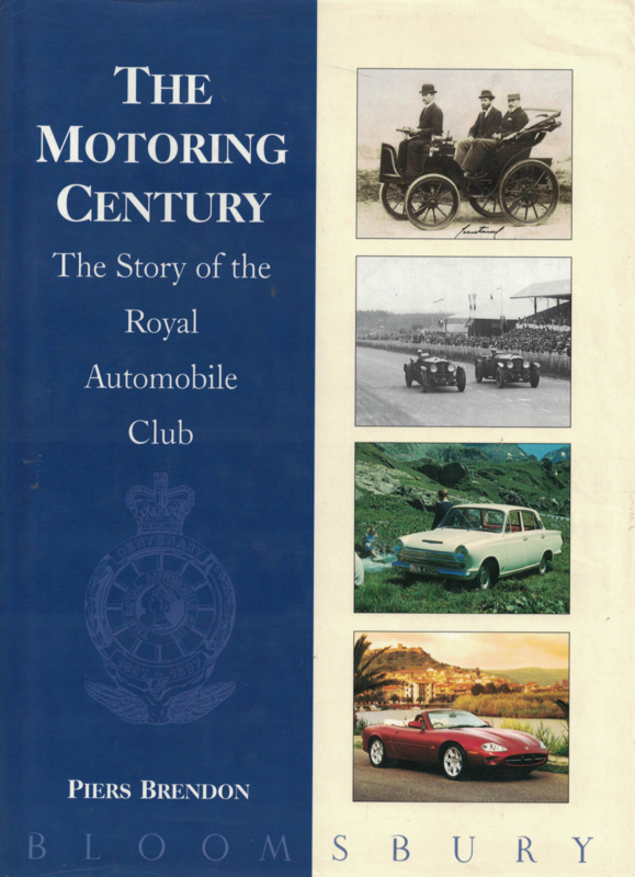 The Motoring Century - The Story of the Royal Automobile Club 1897-1997