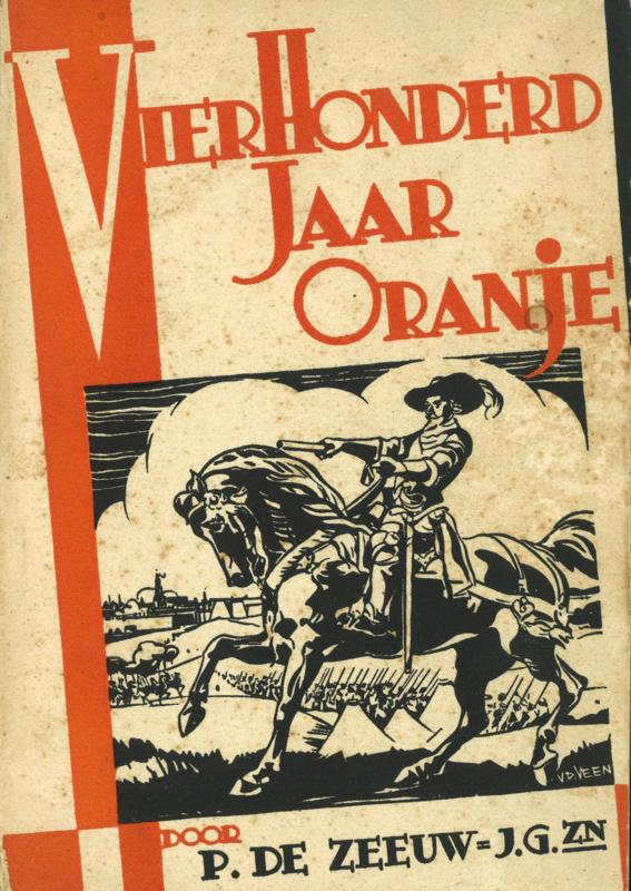 Vierhonderd jaar Oranje - De geschiedenis van het Oranjehuis aan de jeugd verhaald, 1933