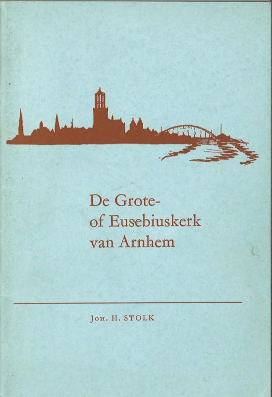 De Grote of Eusebiuskerk van Arnhem (2e-hands)