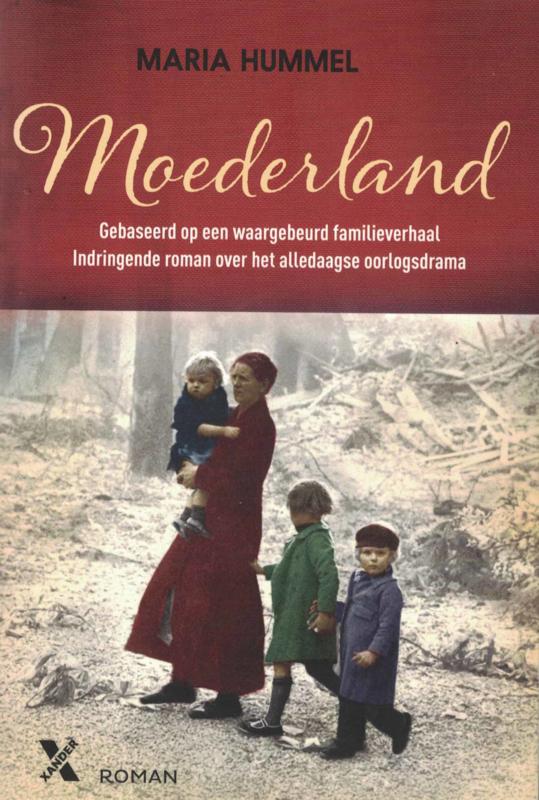 Moederland - Gebaseerd op een waargebeurd familieverhaal, een indringende roman over het alledaagse oorlogsdrama
