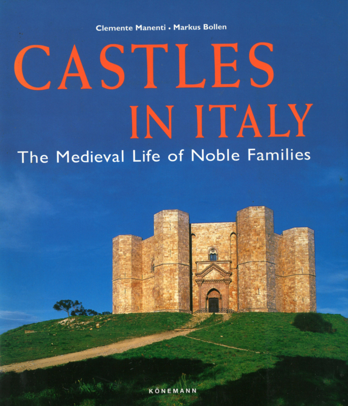 Castles of Italy - Medieval Life of Noble Families