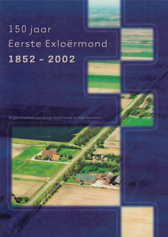 150 jaar Eerste Exloërmond 1852-2002