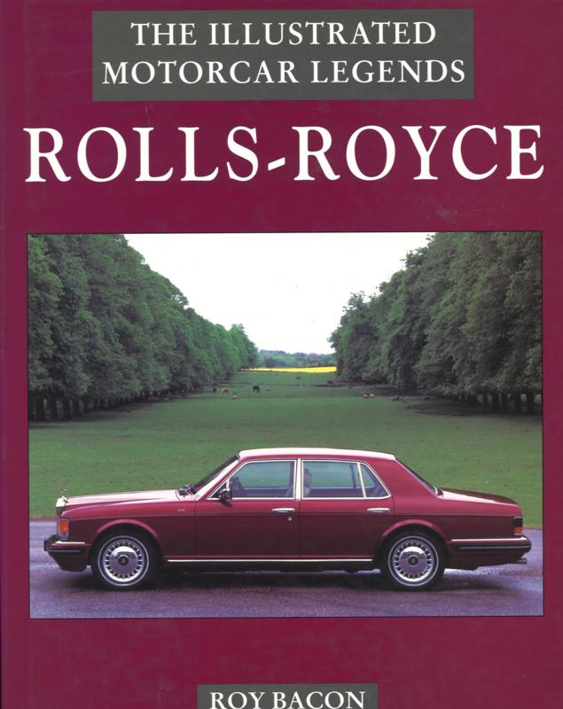 Rolls-Royce - The Illustrated motorcar legends