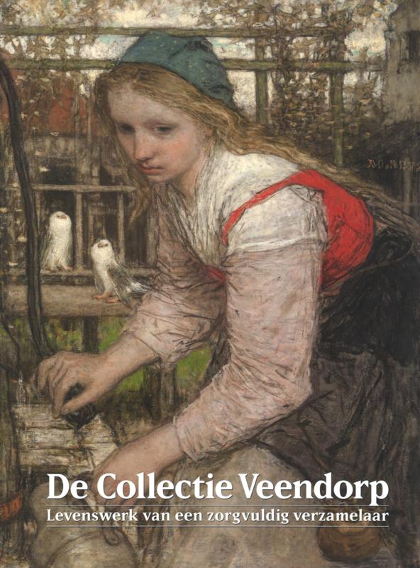 De collectie Veendorp - Levenswerk van een zorgvuldig verzamelaar