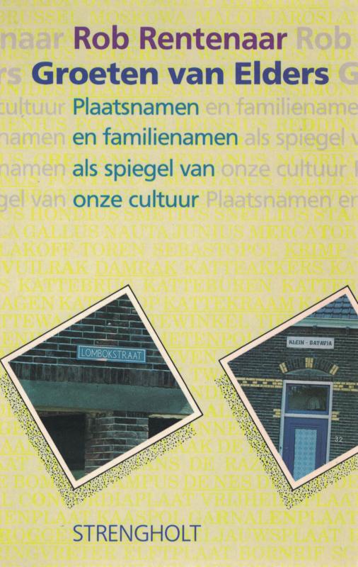 Groeten van elders - Plaatsnamen en familienamen als spiegel van onze cultuur