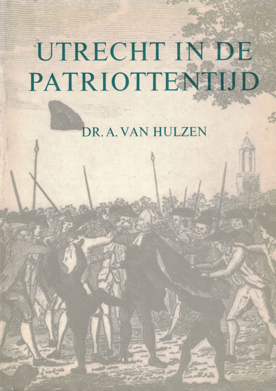Utrecht in de Patriottentijd