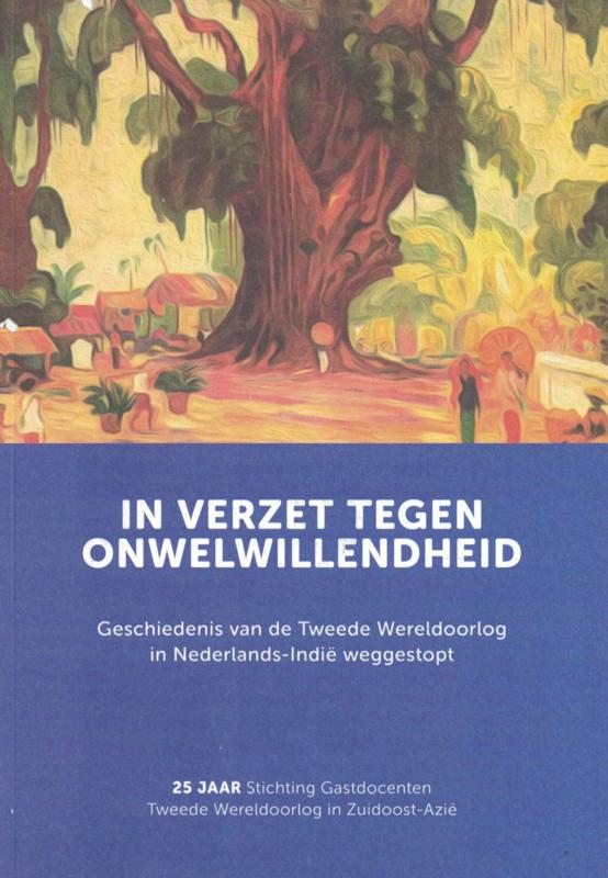 In verzet tegen onwelwillendheid - Geschiedenis van de Tweede Wereldoorlog in Nederlands-Indië weggestopt