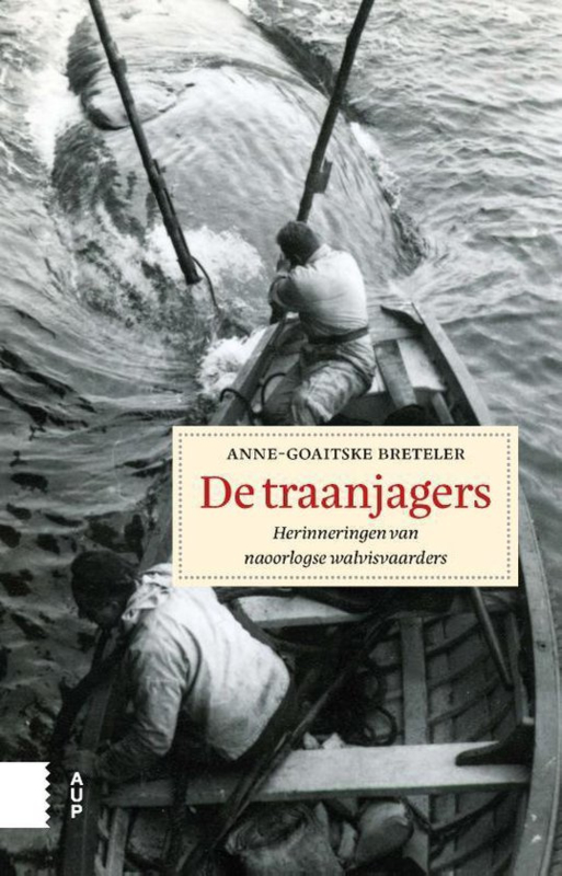 De traanjagers - Herinneringen van naoorlogse walvisvaarders