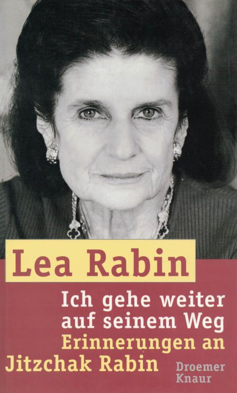 Lea Rabin - Ich gehe weiter auf seinem Weg, Erinnerungen an Jitzchak Rabin