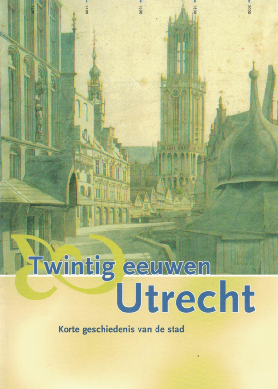 Twintig eeuwen Utrecht - Een korte geschiedenis van de stad