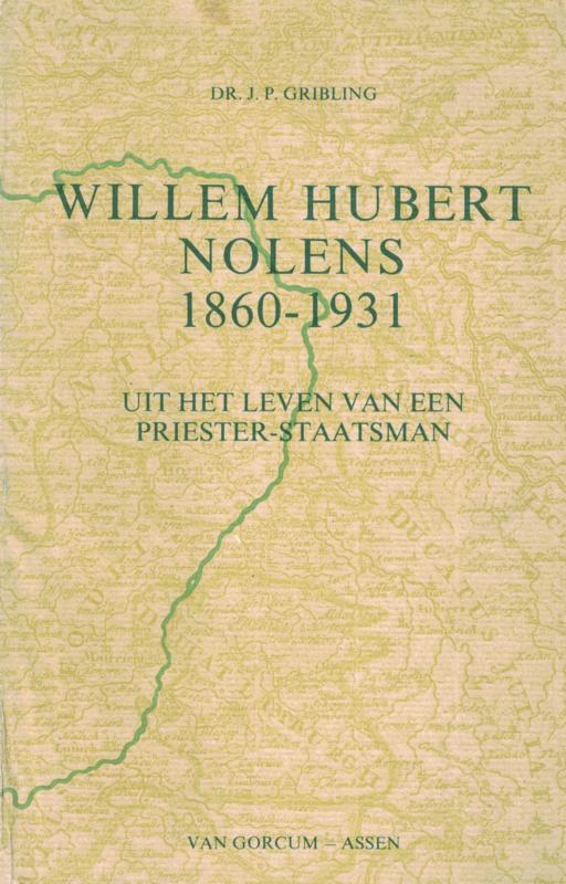 Willem Hubert Nolens 1860-1931 - Uit het leven van een priester-staatsman