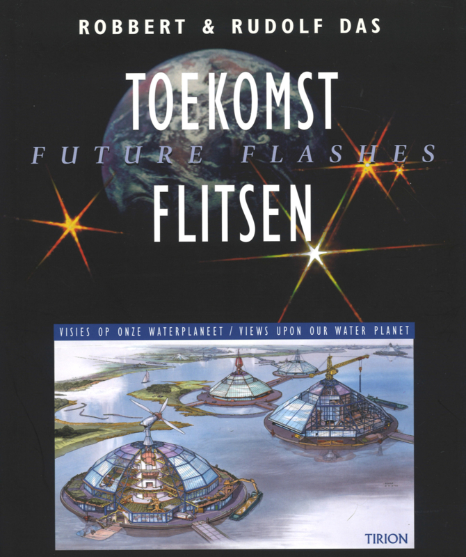 Toekomst flitsen - Visies op onze waterplaneet / Views upon our Water Planet