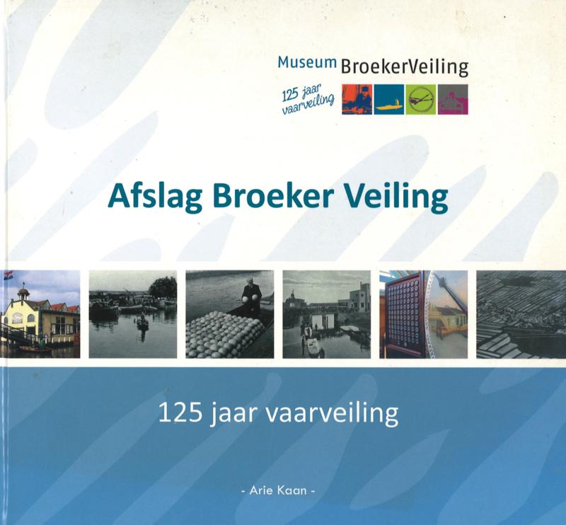 Afslag Broeker Veiling - 125 jaar vaarveiling