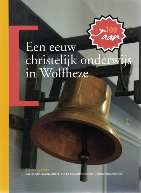 Een eeuw christelijk onderwijs in Wolfheze