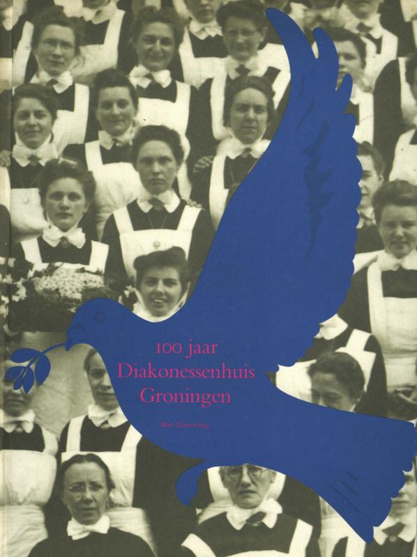 100 Jaar Diakonessenhuis Groningen (2e-hands)