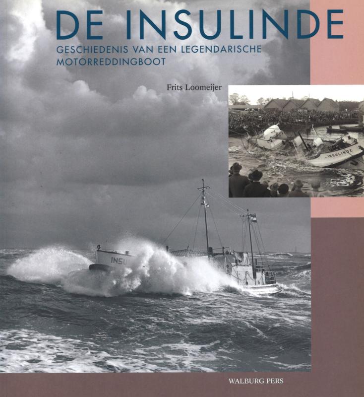 De Insulinde - Geschiedenis van een legendarische motorreddingboot