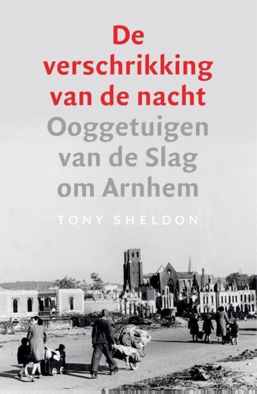 De verschrikking van de nacht - Ooggetuigen van de Slag om Arnhem