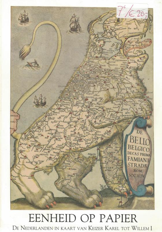 EENHEID OP PAPIER - De Nederlanden in kaart van Keizer Karel tot Willem I (2e-hands)