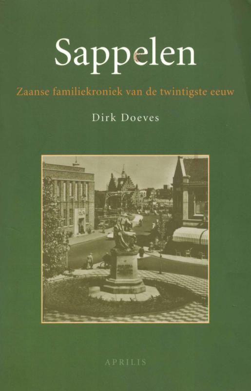 Sappelen - Zaanse familiekroniek van de twintigste eeuw