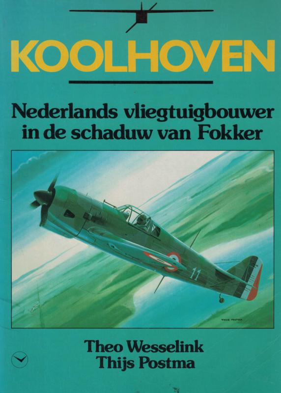 Koolhoven - Nederlands vliegtuigbouwer in de schaduw van Fokker