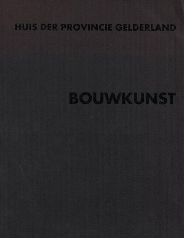 Huis der Provincie Gelderland - Bouwkunst