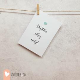 Positive vibes only kaart | handgeschreven