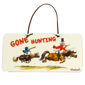 "Deur Bordje ""Gone Hunting"""