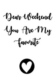 """Tuinposter """"Dear Weekend"""""""