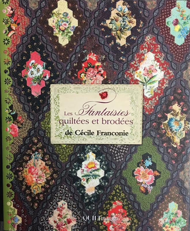 Les Fantaisies Quiltées et brodées by Cécile Franconie