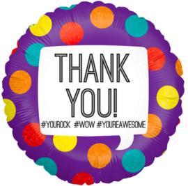 THANK YOU! # YOUROCK #WOW #YOUREAWESOME - Gekleurde stippen - Folie Ballon - 18 Inch./46cm