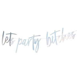Lets party bitches -  slinger - banner - Zilver Holographic - 1,5 m x 22 cm
