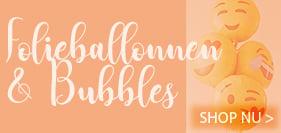 Folie ballonnen & Bubbles