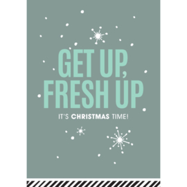 Ansichtkaart Get up, fresh uo it's christmas time!