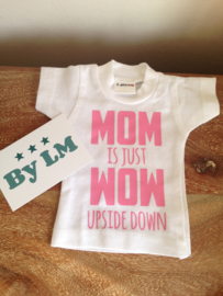 Mini t-shirt MOM is just WOW upSide down