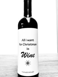 zelfklevend wijnetiket, all i want for Christmas is wine, Mama Drinkt Wijn