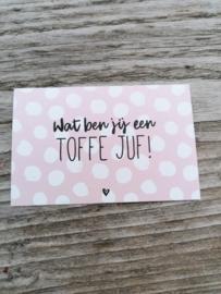 Minikaartje  wat ben jij een toffe juf! (DL)